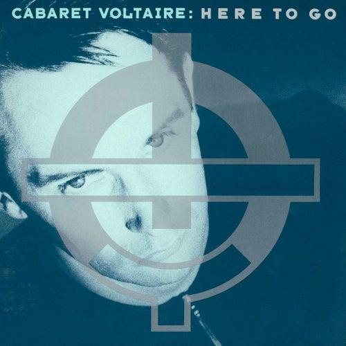 Here To Go von Cabaret Voltaire