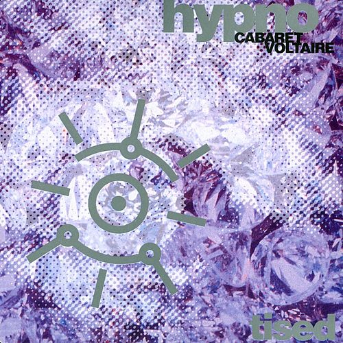 Play & Download Hypnotised by Cabaret Voltaire | Napster