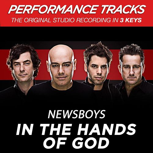 Play & Download In The Hands Of God (Premiere Performance Plus Track) by Newsboys | Napster