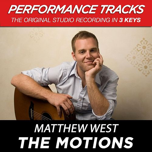 Play & Download The Motions (Premiere Performance Plus Track) by Matthew West | Napster
