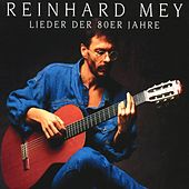Play & Download Lieder Der 80er Jahre by Reinhard Mey | Napster