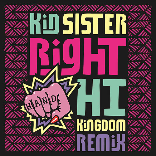 Right Hand Hi by Kid Sister