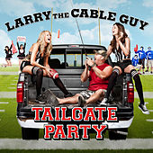 Play & Download Tailgate Party by Larry The Cable Guy | Napster