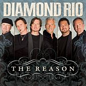 The Reason by Diamond Rio