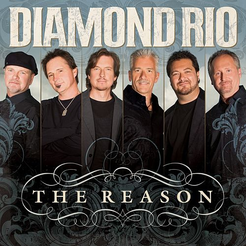 Play & Download The Reason by Diamond Rio | Napster
