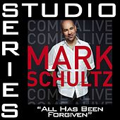 All Has Been Forgiven [Studio Series Performance Track] by Mark Schultz