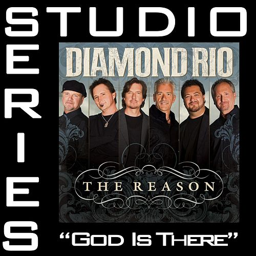 Play & Download God Is There [Studio Series Performance Track] by Diamond Rio | Napster