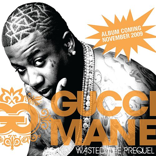 Play & Download Wasted: The Prequel by Gucci Mane | Napster