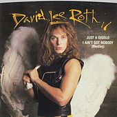 Play & Download Just A Gigolo/I Ain't Got Nobody / Just A Gigolo/I Ain't Got Nobody [Remix] [Digital 45] by David Lee Roth | Napster