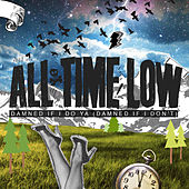 Damned If I Do Ya by All Time Low