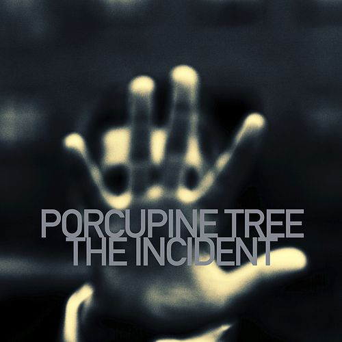 Play & Download The Incident by Porcupine Tree | Napster
