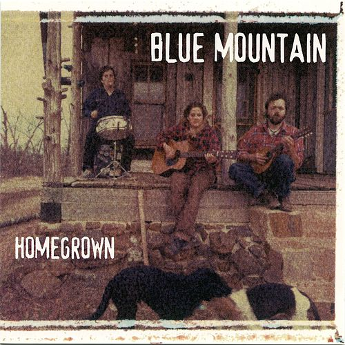 Play & Download Home Grown by Blue Mountain | Napster