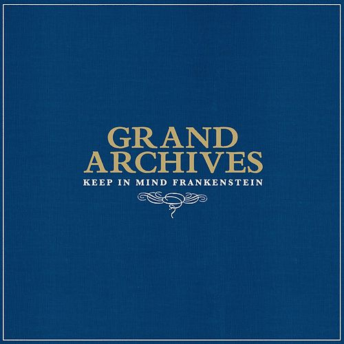 Play & Download Keep In Mind Frankenstein by Grand Archives | Napster