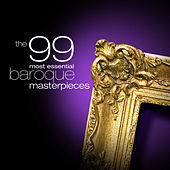 Play & Download The 99 Most Essential Baroque Masterpieces by Various Artists | Napster