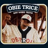 Got Some Teeth by Obie Trice