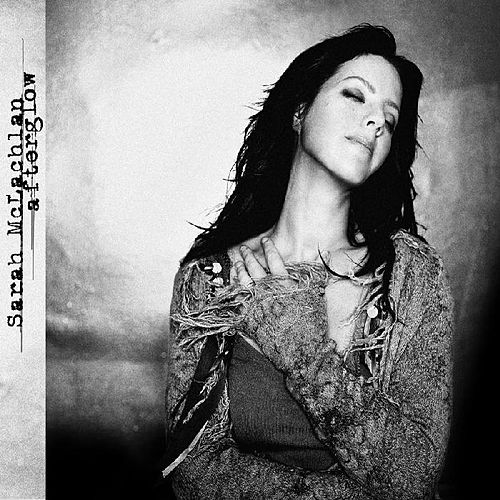 Play & Download Afterglow by Sarah McLachlan | Napster