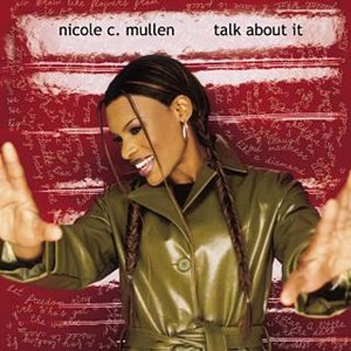 Talk About It by Nicole C. Mullen