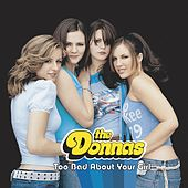 Play & Download Too Bad About Your Girl by The Donnas | Napster