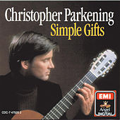Play & Download Simple Gifts (Sacred Music For Guitar) by Christopher Parkening | Napster
