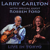 Play & Download Live In Tokyo by Larry Carlton | Napster