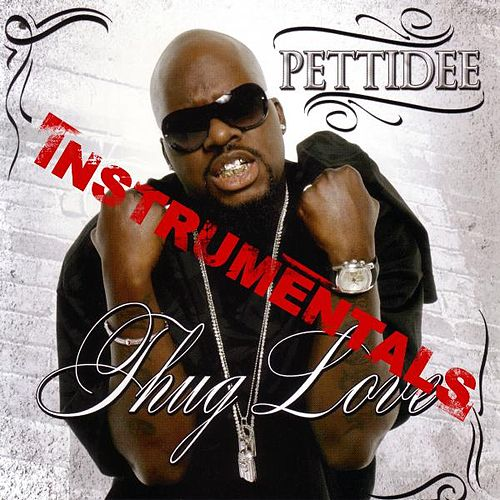 Play & Download Thug Love Instramentals by Pettidee | Napster