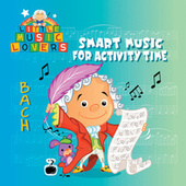 Play & Download Little Music Lovers: Bach by Various Artists | Napster