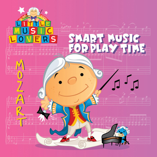 Play & Download Little Music Lovers: Mozart by Various Artists | Napster