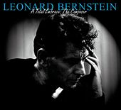 Play & Download A Total Embrace: The Composer by Leonard Bernstein | Napster