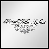 Play & Download Villa-Lobos: The 50th Anniversary Collection by Various Artists | Napster