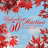 Bohuslav Martinu: The 50th Anniversary Collection by Various Artists