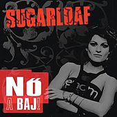 Play & Download Nö a baj by Sugarloaf | Napster