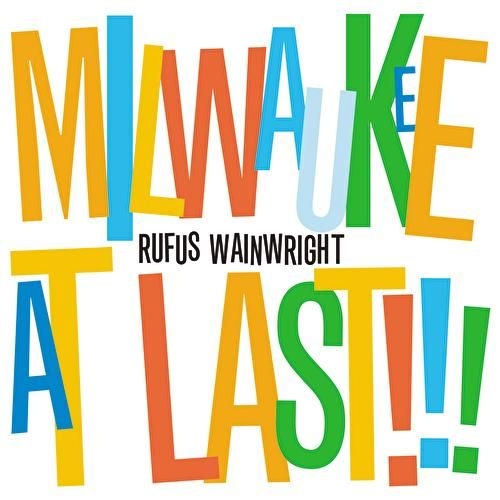 Play & Download Milwaukee At Last!!! by Rufus Wainwright | Napster