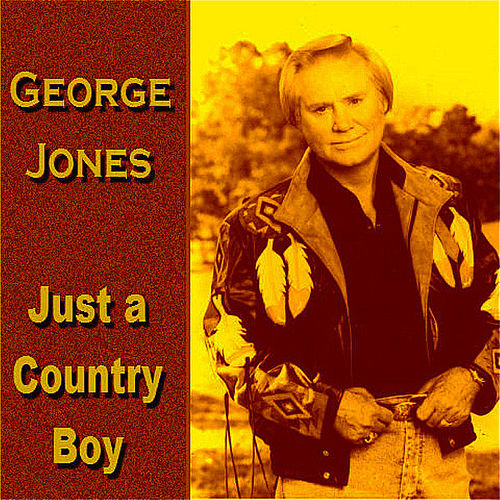 Play & Download Just a Country Boy by George Jones | Napster