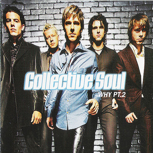 Play & Download Why Pt. 2 by Collective Soul | Napster
