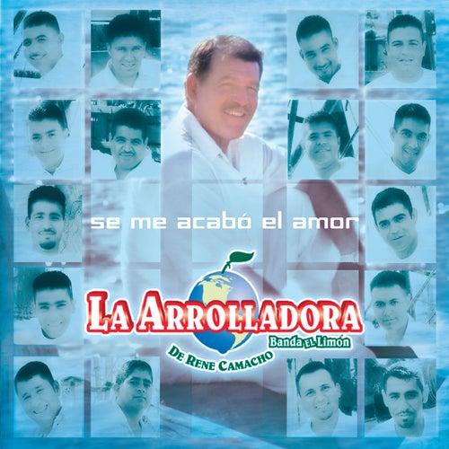 Play & Download Se Me Acabo el Amor by La Arrolladora Banda El Limon | Napster
