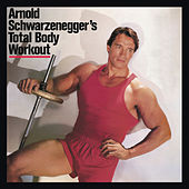 Play & Download Total Body Workout by Arnold Schwarzenegger | Napster