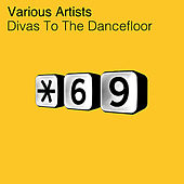 Play & Download Divas to the Dancefloor, Vol. 1 by Various Artists | Napster