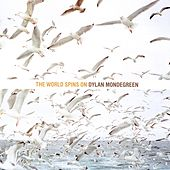 Play & Download The World Spins On by Dylan Mondegreen | Napster