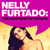 Play & Download Nelly Furtado: The Rhapsody Interview by Nelly Furtado | Napster