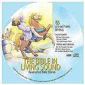65. Saul Is Blinded/Dorcas and Cornelius by The Bible in Living Sound