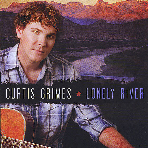 Play & Download Lonely River by Curtis Grimes | Napster