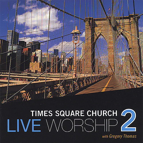 Play & Download Live Worship 2 With Gregory Thomas by Times Square Church | Napster