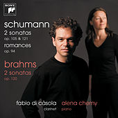 Play & Download Schumann/Brahms: Works For Clarinet And Piano by Fabio Di Casola | Napster