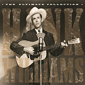 The Ultimate Collection by Hank Williams