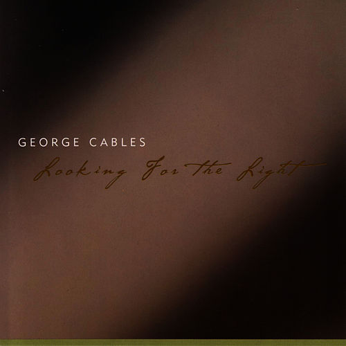 Looking For The Light by George Cables