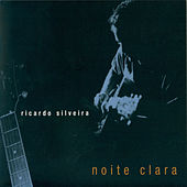 Play & Download Noite Clara by Ricardo Silveira | Napster