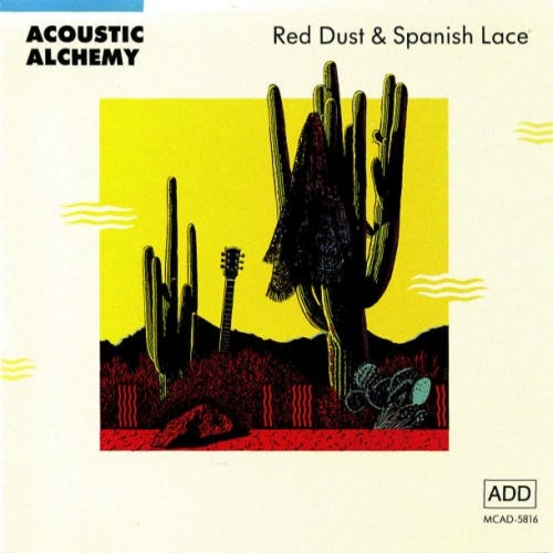 Play & Download Red Dust And Spanish Lace by Acoustic Alchemy | Napster