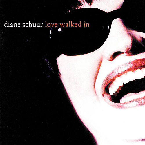 Love Walked In by Diane Schuur