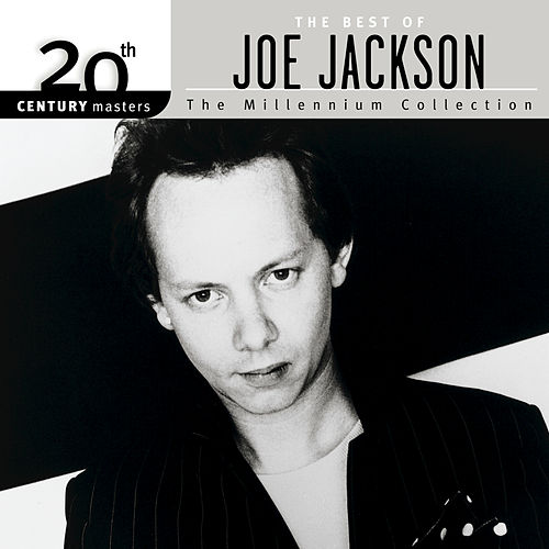 Play & Download The Best of Joe Jackson: The Millennium Collection by Joe Jackson | Napster