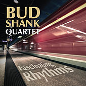 Play & Download Fascinating Rhythms by Bud Shank Quartet | Napster
